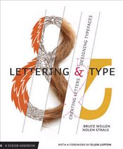 Lettering and Type : Creating Letters and Designing Typefaces - Willen, Bruce