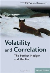 Volatility and Correlation 2E : The Perfect Hedger and the Fox  - Rebonato, Riccardo