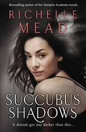 Succubus Shadows - Mead, Richelle