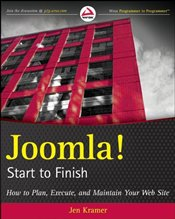 Joomla! Start to Finish : How to Plan, Execute, and Maintain Your Web Site - Kramer, Jen
