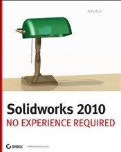 SolidWorks 2010 : No Experience Required - Ruiz, Alex