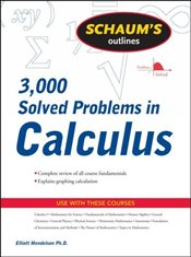 Schaums Outline of 3,000 Solved Problems in Calculus - Mendelson, Elliott
