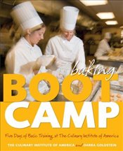 Baking Boot Camp : Five Days of Basic Training at the Culinary Institute of America - Goldstein, Darra