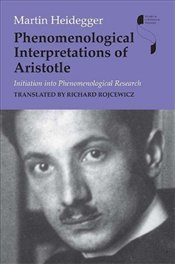 Phenomenological Interpretations of Aristotle : Initiation into Phenomenological Research  - Heidegger, Martin