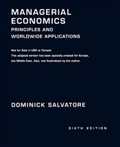 Managerial Economics 6e : Principles and Worldwide Applications - Salvatore, Dominick