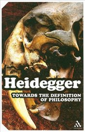 Towards the Definition of Philosophy  - Heidegger, Martin