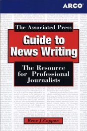 Associated Press Guide to Newswriting - CAPPON, RENE J.