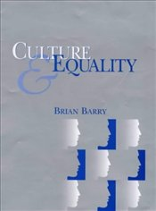 Culture and Equality : An Egalitarian Critique of Multiculturalism - Barry, Brian