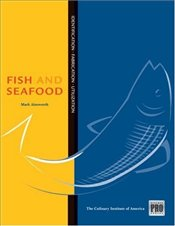 Kitchen Pro Series 1e : Guide to Fish and Seafood Identification, Fabrication and Utilization  - Ainsworth, Mark