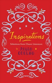 Inspirations : Selections from Classic Literature - Coelho, Paulo