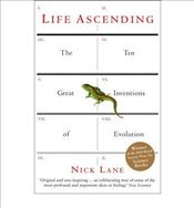 Life Ascending : The Ten Great Inventions of Evolution - Lane, Nick
