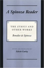 "Spinoza Reader : The ""Ethics"" and Other Works - Spinoza, Benedict de"