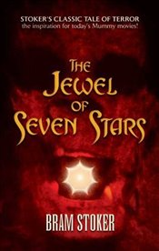 Jewel of Seven Stars  - Stoker, Bram