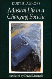 Musical Life in a Changing Society : Aspects of Musical Sociology - Blaukopf, Kurt