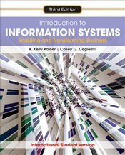 Introduction to Information Systems 3e ISE : Enabling and Transforming Business - Rainer, R. Kelly