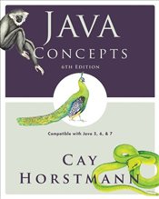 Java Concepts 6e : Compatible with Java 7 and 8 - Horstmann, Cay