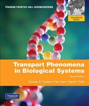 Transport Phenomena in Biological Systems 2e PIE - Truskey, George