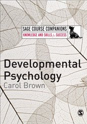 Developmental Psychology : A Course Companion  - Brown, Carol