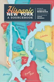 Hispanic New York : Sourcebook - Remeseira, Claudio Ivan