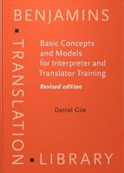 Basic Concepts and Models for Interpreter and Translator Training - Gile, Daniel