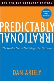 Predictably Irrational : Hidden Forces That Shape Our Decisions - Ariely, Dan