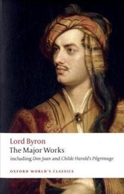 Lord Byron : The Major Works  - Byron, Lord