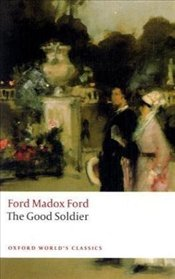 Good Soldier : Tale of Passion  - Ford, Ford Madox