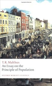 Essay on the Principle of Population  - Malthus, Thomas R.