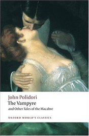 Vampyre and Other Tales of the Macabre  - Polidori, John
