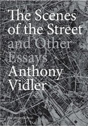 Scenes of the Street and Other Essays - Vidler, Anthony