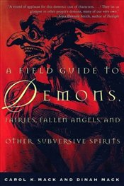 Field Guide to Demons, Fairies, Fallen Angels and Other Subversive Spirits - Mack, Carol K.