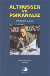 Althusser ve Psikanaliz - Gillot, Pascale
