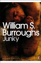 Junky : The Definitive Text of Junk - Burroughs, William S.