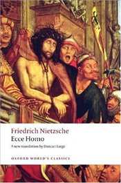 Ecce Homo : How To Become What You Are - Nietzsche, Friedrich Wilhelm