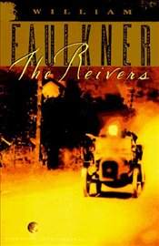 Reivers : A Reminiscence - Faulkner, William