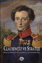 Clausewitz ve Strateji - Oetinger, Bolko Von