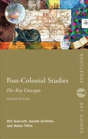 Post-Colonial Studies 2e : Key Concepts - Ashcroft, Bill