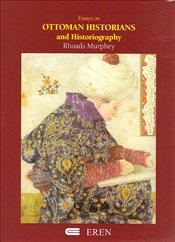 Essays on Ottoman Historians and Historiography - Murphey, Rhoads