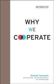 Why We Cooperate  - Tomasello, Michael