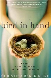 Bird in Hand - Kline, Christina Baker