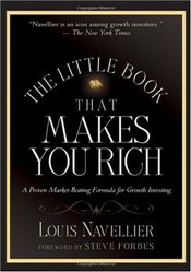 Little Book That Makes You Rich : A Proven Market Beating Formula for Growth Investing - Navellier, Louis