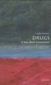 Drugs : A Very Short Introduction - Iversen, Leslie
