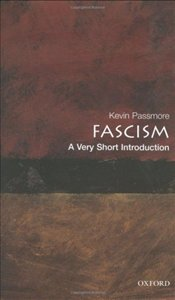 Fascism : A Very Short Introduction - Passmore, Kevin