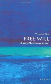 Free Will : A Very Short Introduction - Pink, Thomas