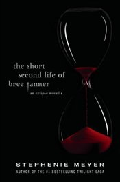 Short Second Life of Bree Tanner - Meyer, Stephenie
