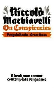 On Conspiracies - Great Ideas - Machiavelli, Niccolo