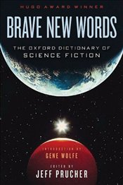 Brave New Words : The Oxford Dictionary of Science Fiction - Prucher, Jeff