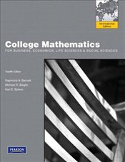 College Mathematics 12e PIE : For Business, Economics, Life Sciences & Social Sciences - Barnett, Raymond A.