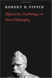 Nietzsche, Psychology, and First Philosophy - Pippin, Robert B.