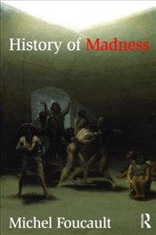 History of Madness - Foucault, Michel